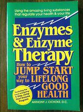 Enzymes and Enzyme Therapy by Anthony J. Cichoke, D.C. (paperback) store#2351