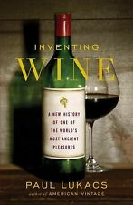 Inventing Wine : A New History of One of the World's Most Ancient Pleasures...