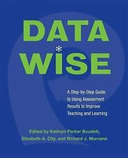 Data Wise: A Step-by-Step Guide to Using Assessment Results to Improve Teaching