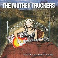 Mother Truckers - Let's All Go To Bed  CD  BRAND NEW  BR304