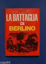 M.L.Gennaro - La battaglia di Berlino - 1^ Ed. De Vecchi 1974 - II Guerra Mondia