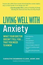 Living Well with Anxiety: What Your Doctor Doesn't Tell You... That You Need to