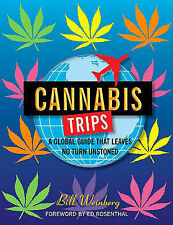 Cannabis Trips: A Global Guide That Leaves No Turn Unstoned,Weinberg, Bill,New B