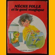 MÈCHE FOLLE ET LE GANT MAGIQUE  Matal 1977