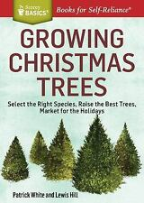 Growing Christmas Trees: Select the Right Species, Raise the Best Tree-ExLibrary