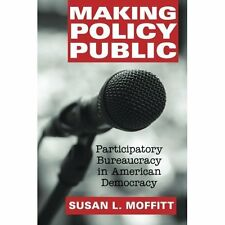 Making Policy Public Moffitt Cambridge Un. 9781107665972 Cond=LN:NSD SKU:3199253