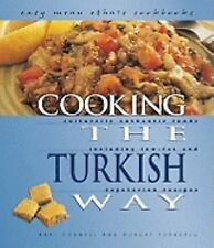 Cooking the Turkish Way: Including Low-Fat and Vegetarian Recipes (Eas-ExLibrary