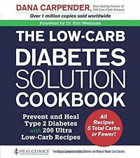 The Low-Carb Diabetes Solution Cookbook: Prevent and Heal Type 2 Diabetes with -