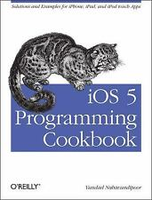 iOS 5 Programming Cookbook : Solutions and Examples for iPhone, iPad, and iPod