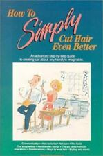 How to Simply Cut Hair Even Better: An Advanced Step by Step Guide to -ExLibrary