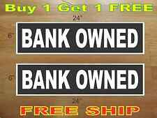 """White on Black BANK OWNED 6""""x24"""" REAL ESTATE RIDER SIGNS Buy 1 Get 1 FREE"""