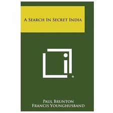 A Search in Secret India by Paul Brunton (2013, Paperback)