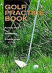 Golf: The Practice Book
