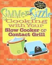 Simmer or Sizzle: Cooking with Your Slow Cooker or Contact Grill-ExLibrary
