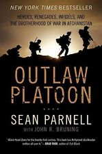 Outlaw Platoon : Heroes, Renegades, Infidels, and the Brotherhood of War in...