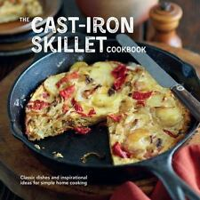 The Cast-iron Skillet Cookbook: Classic dishes and inspirational ideas for simpl