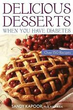 Delicious Desserts When You Have Diabetes: Over 150 Recipes, Kapoor, Sandy, Good