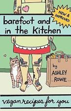 Vegan Cookbooks: Barefoot and in the Kitchen : Vegan Recipes for You by...