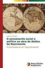 O Pensamento Social e Politico Na Obra de Abdias Do Nascimento by Pereira...