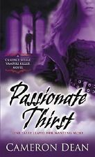 Passionate Thirst : A Candace Steele Vampire Killer Novel by Cameron Dean...