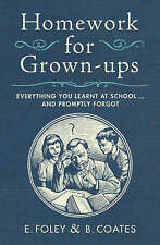 Homework for Grown-ups: Everything You Learnt at School... and Promptly Forgot,