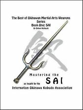 The Best of Okinawan Martial Arts Weapons Series - Book One : Sai by Shihan...
