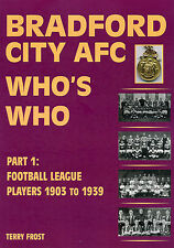 Bradford City AFC Who's Who Part 1: Football League Players 1903 to 1939 - book