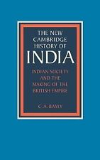 The New Cambridge History of India Ser.: Indian Society and the Making of the...