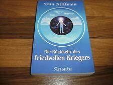 Dan Millman -- RÜCKKEHR des FRIEDVOLLEN KRIEGERS // Paperbackausgabe Ansata 1991