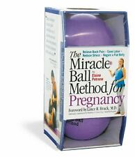 The Miracle Ball Method for Pregnancy: Relieve Back Pain, Ease Labor, Reduce Str