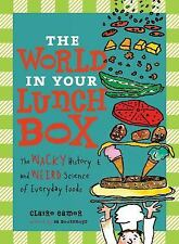 The World in Your Lunch Box: The Wacky History and Weird Science of Everyday Foo