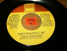 EDDIE KENDRICKS - CAN'T HELP WHAT I AM - BOOGIE DOWN  / LISTEN - TAMLA MOTOWN