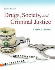 Drugs, Society and Criminal Justice (4th Edition), Levinthal, Charles F., Good B