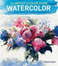 The Artist's Color Guide--Watercolor: Understanding Palette, Pigments and Proper