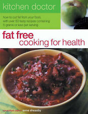 Anne Sheasby Fat Free Cooking for Health (Kitchen Doctor) Very Good Book