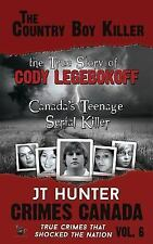 Crimes Canada True Crimes That Shocked the Nation: The Country Boy Killer :...