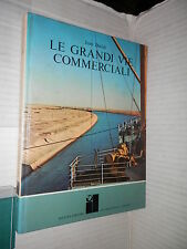 LE GRANDI VIE COMMERCIALI Jean Duche Rizzoli International Library 1969 N 4 di