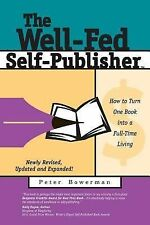 The Well-Fed Self-Publisher : How to Turn One Book into a Full-Time Living by...