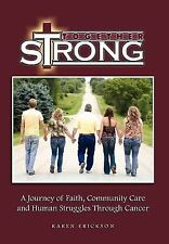 Together Strong : A Journey of Faith, Community Care and Human Struggles...