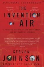 The Invention of Air: A Story Of Science, Faith, Revolution, And The Birth Of Am