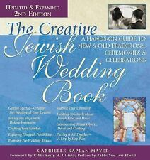 The Creative Jewish Wedding Book : A Hands-On Guide to New and Old...