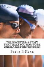 The Go Getter : A Story That Tells You How to Be One by Peter B. Kyne (2013,...