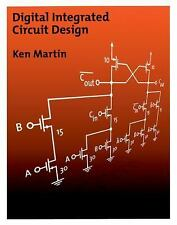 Digital Integrated Circuit Design (The Oxford Series in Electrical and Computer