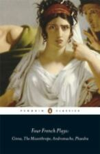 Four French Plays : Cinna, the Misanthrope, Andromache, Phaedra by Jean...