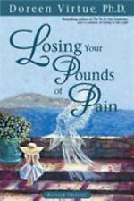 Losing Your Pounds of Pain by Doreen Virtue (2002, Paperback)