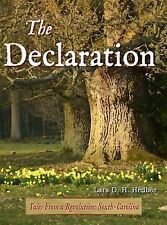 The Declaration : Tales from a Revolution - South-Carolina by Lars D. H....