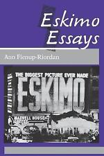 Eskimo Essays : Yup'ik Lives and How We See Them by Ann Fienup-Riordan (1991,...