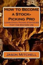 How to Become a Stock-Picking Pro : Learn Stock Picking Strategies That the...