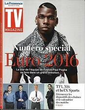 TV MAGAZINE N°22337 05/06/2016 POGBA/ EURO 2016/ DESCHAMPS/ LIZARAZU/KIDS UNITED