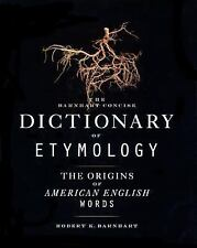 The Barnhart Concise Dictionary of Etymology by Robert K. Barnhart (1995,...